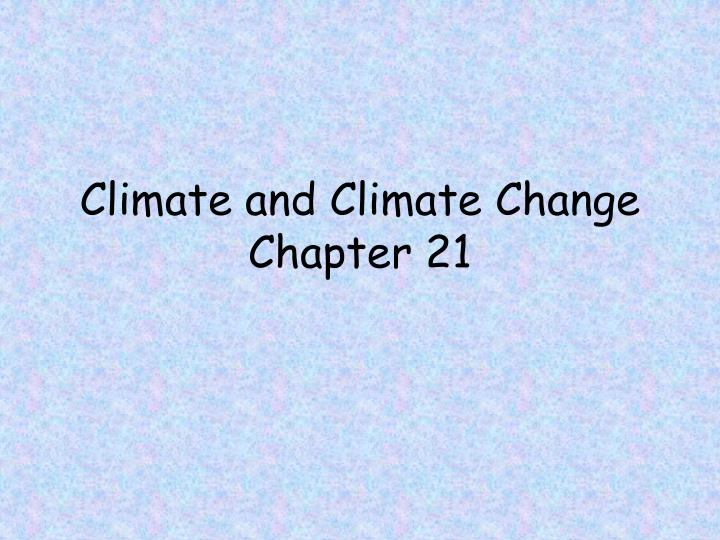 climate and climate change chapter 21 n.