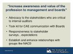 increase awareness and value of the profession to management and boards