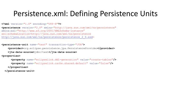 Persistence.xml: Defining Persistence Units