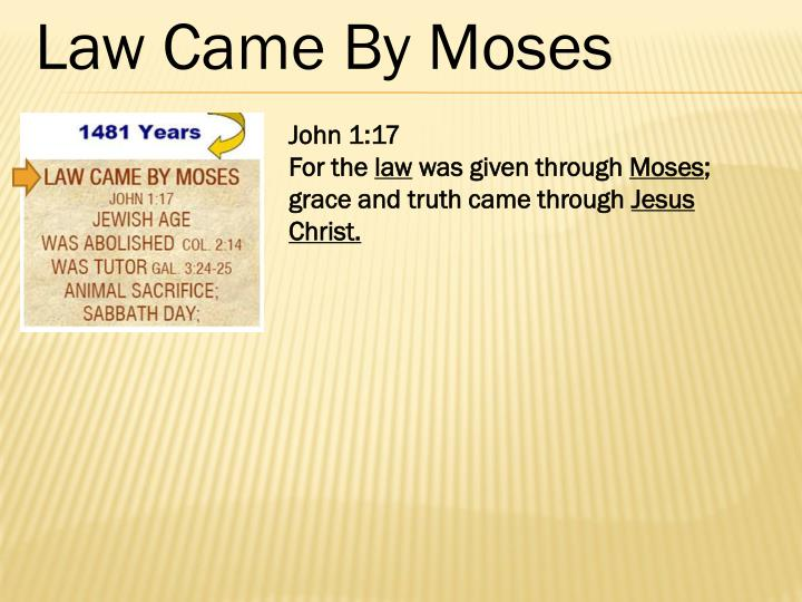 Law Came By Moses