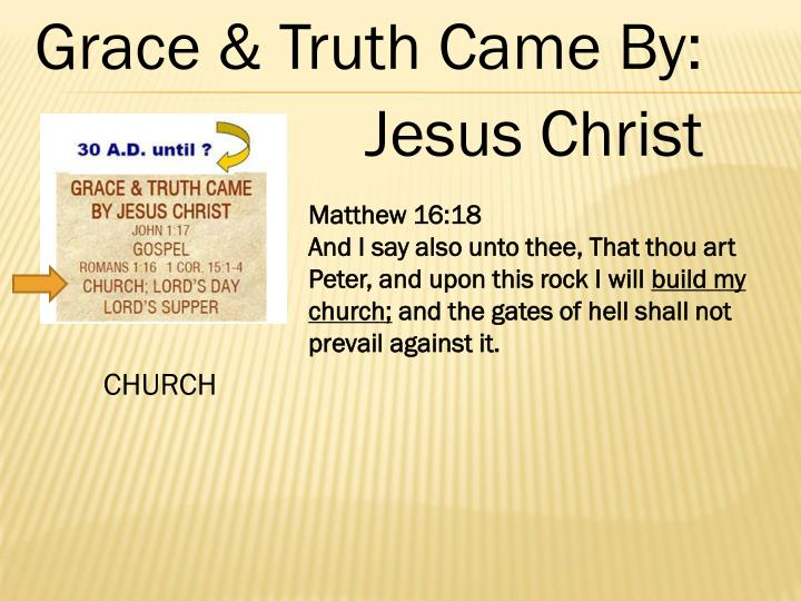 Grace & Truth Came By: