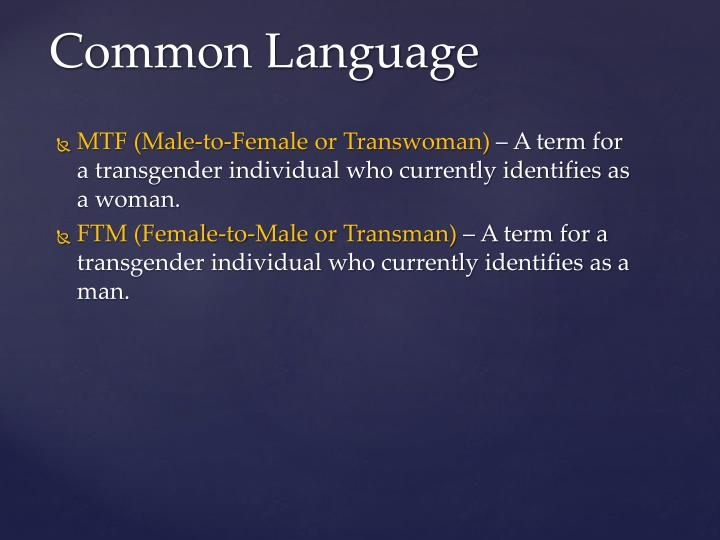 MTF (Male-to-Female or Transwoman)