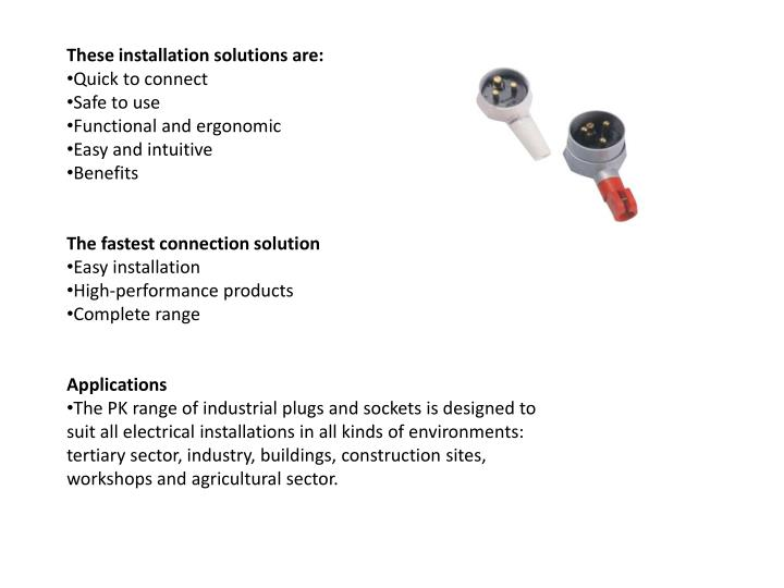 These installation solutions are: