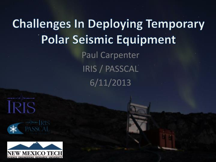 challenges in deploying temporary polar seismic equipment n.