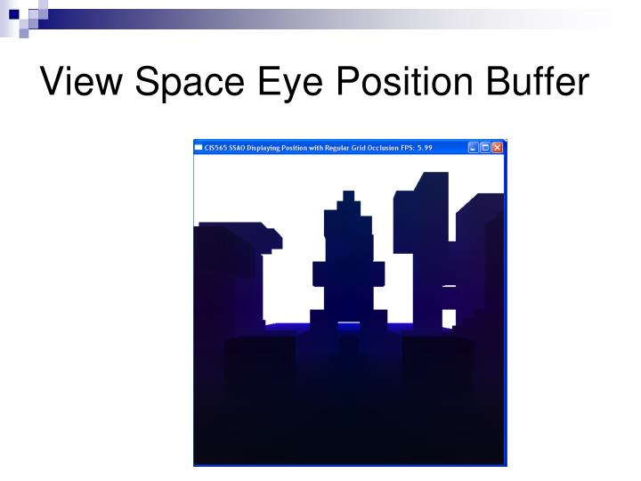 View Space Eye Position Buffer