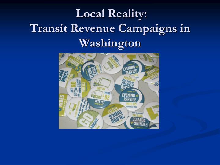 Local reality transit revenue campaigns in washington