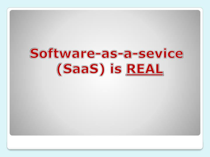 Software-as-a-sevice (SaaS) is