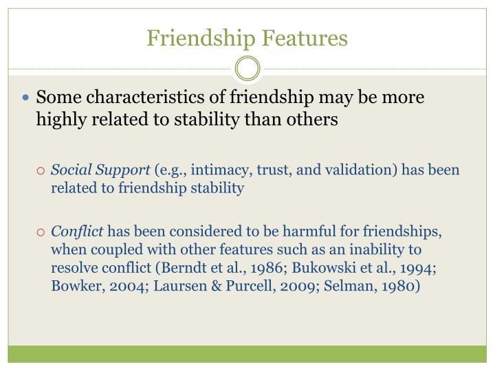 Friendship features