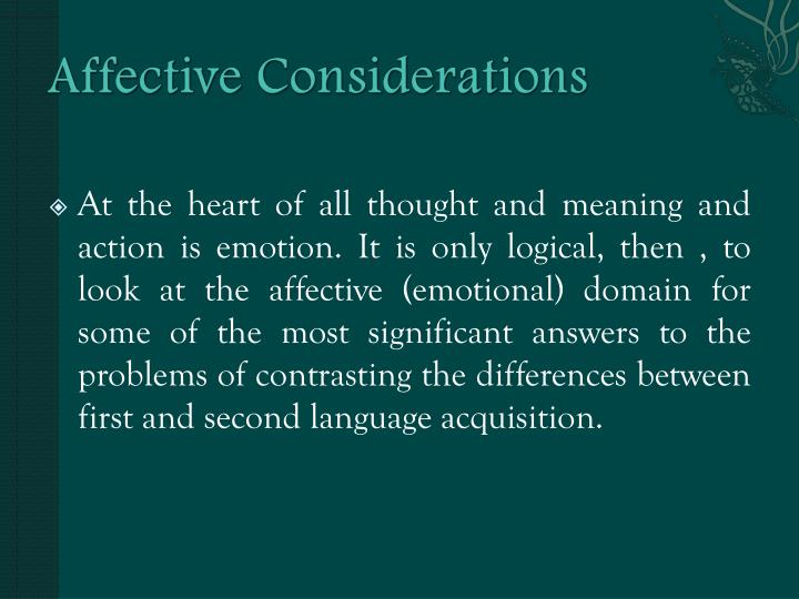 Affective considerations