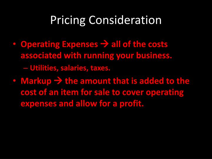 Pricing Consideration