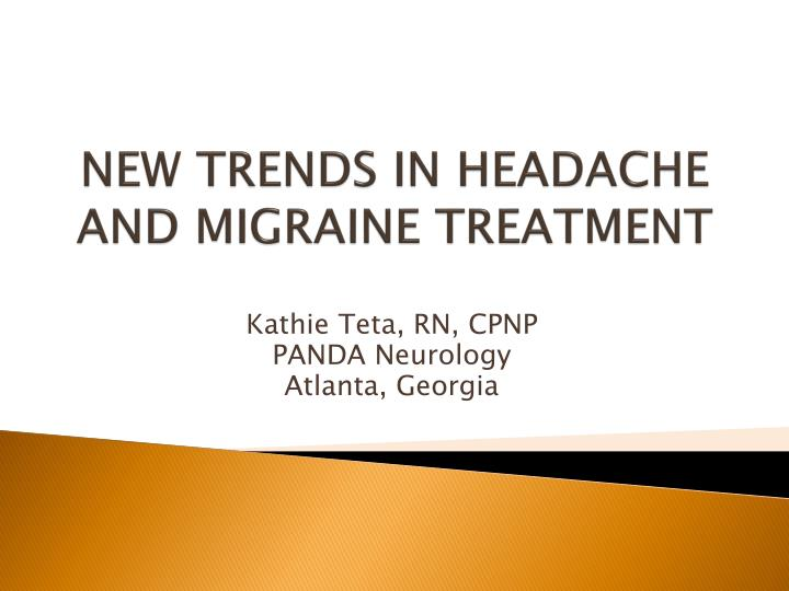 new trends in headache and migraine treatment n.