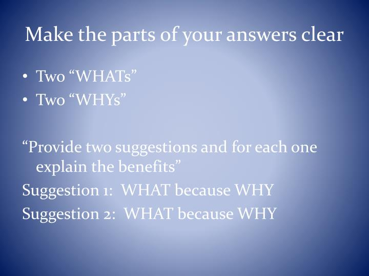 Make the parts of your answers clear