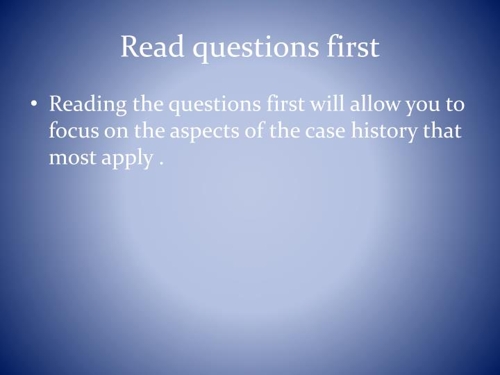 Read questions first