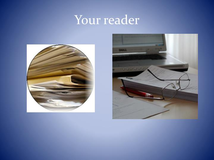 Your reader