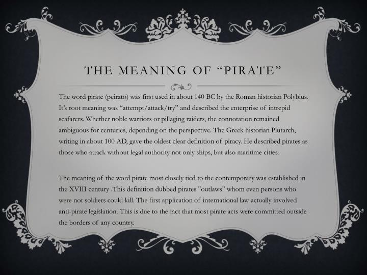 modern piracy with a breif history essay The sea pirates, the software pirates hackers and the on the air pirates all have something in common they all (with the exception of software pirates) do their job for the passion of it all of these forms are considered illegal because of the losses made to the owner to save costs or to collect prizes (sometimes.