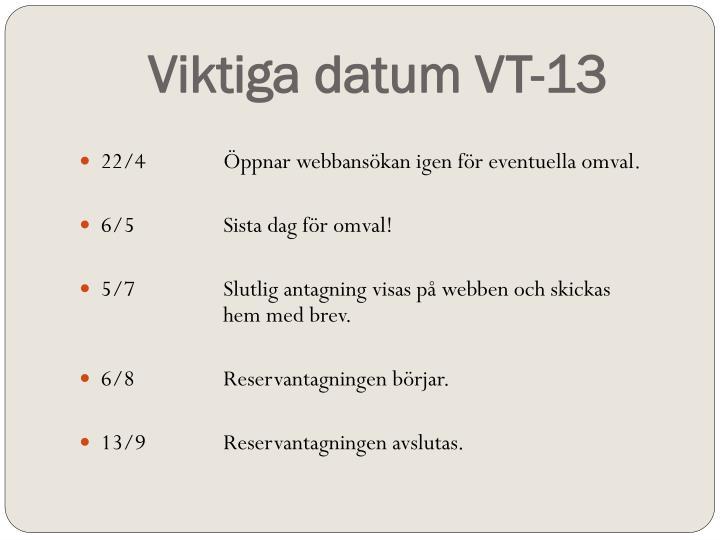Viktiga datum VT-13