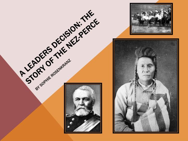 a leaders decision the story of the nez perce by sophie rosenkranz n.