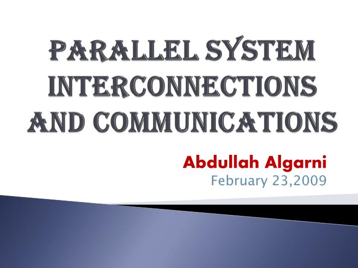 parallel system interconnections and communications