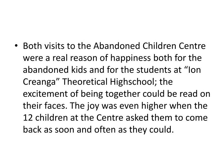 "Both visits to the Abandoned Children Centre were a real reason of happiness both for the abandoned kids and for the students at ""Ion"