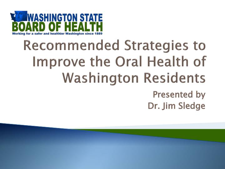 recommended strategies to improve the oral health of washington residents n.