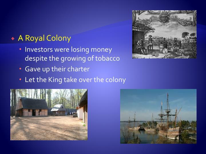A Royal Colony
