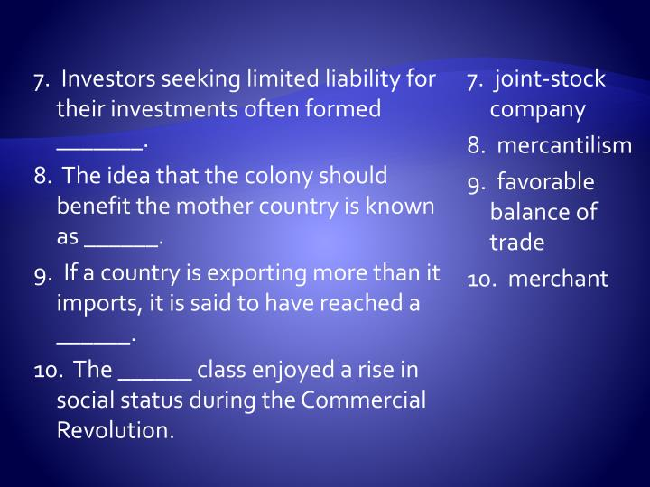 7.  Investors seeking limited liability for their investments often formed _______.