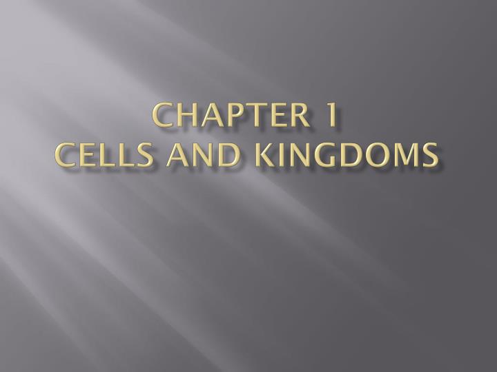chapter 1 cells and kingdoms n.
