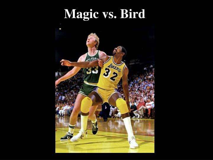 Magic vs bird