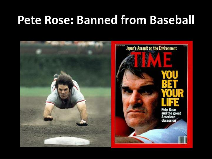 Pete Rose: Banned from Baseball