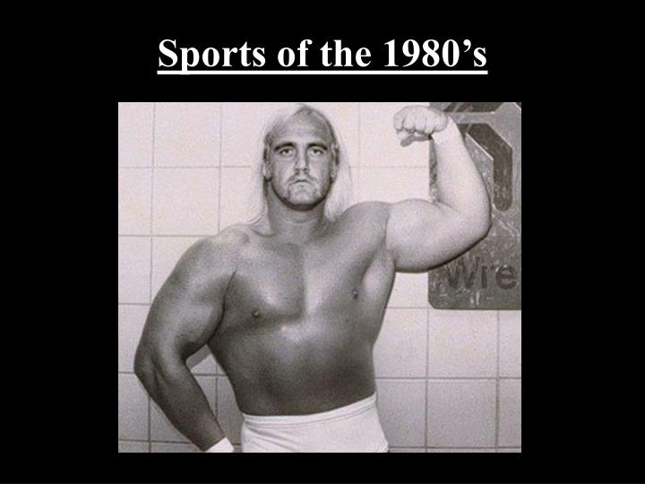 Sports of the 1980 s