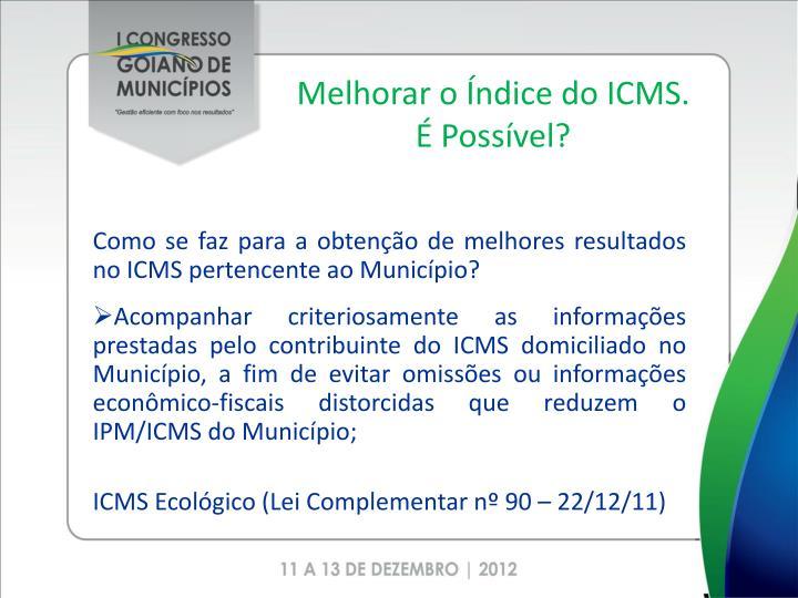 Melhorar o Índice do ICMS.