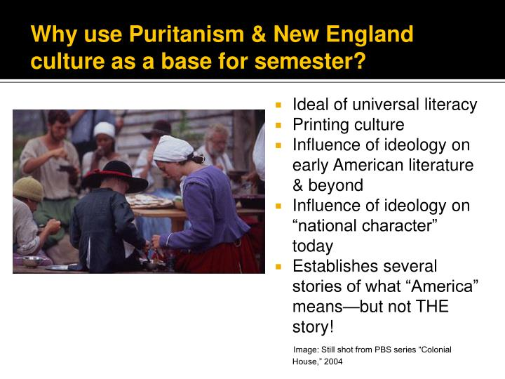 an overview of the early puritan society in america Of necessity, colonial america was a projection of europe  it resembled  european society in many ways, had a character that was distinctly american   but the puritans were not the only colonists driven by religious motives  at the  same time, the english privy council exercised a right of review of colonial  legislation.