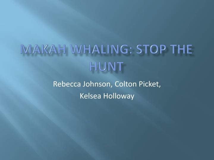 Makah whaling stop the hunt