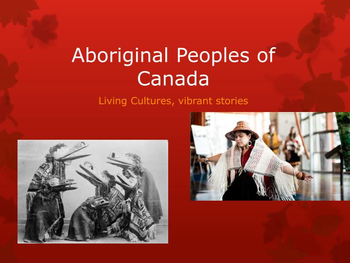 an overview of the native history forms in the canadian society Canadian society,and schools can help prepare all students to live harmoniously in a multi- cultural society in the interdependent world of the twenty-first century canada is the land of origin for aboriginal peoples,and the history of canada begins with.