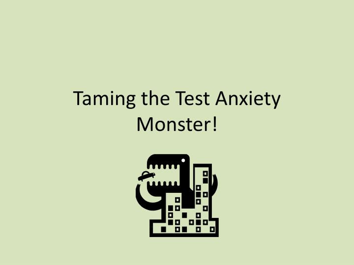 Taming the test anxiety monster