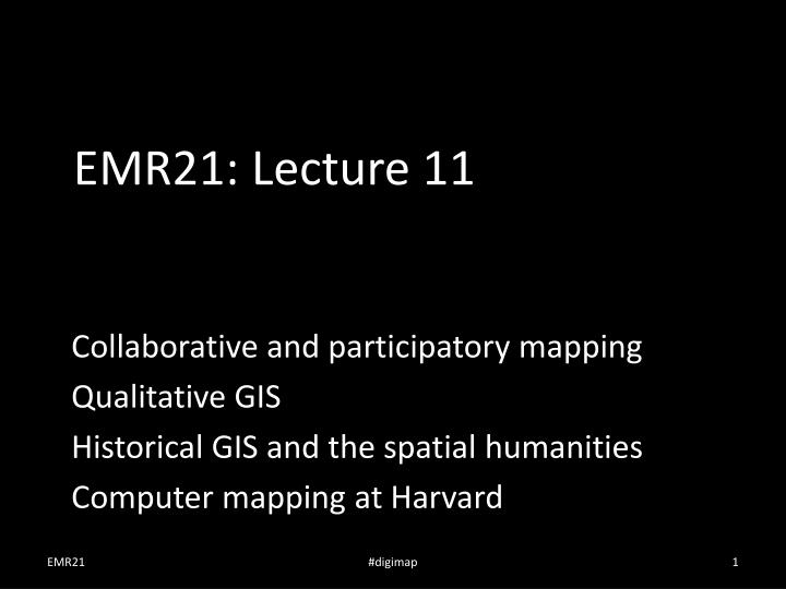 Emr21 lecture 11