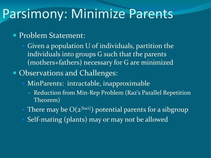 Parsimony: Minimize Parents