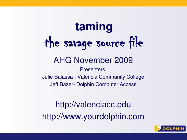 Taming the savage source file