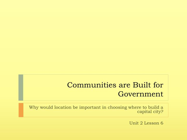 communities are built for government n.