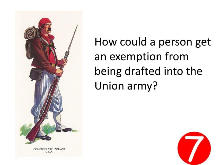 How could a person get an exemption from being drafted into the Union army?