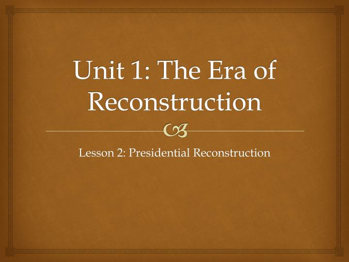 the impact of american presidents on the first and second reconstruction Andrew johnson: impact to have served as president at the end of the american responsible for the failure of reconstruction to solve the race.