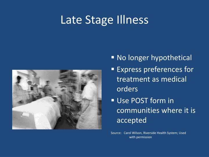 Late Stage Illness