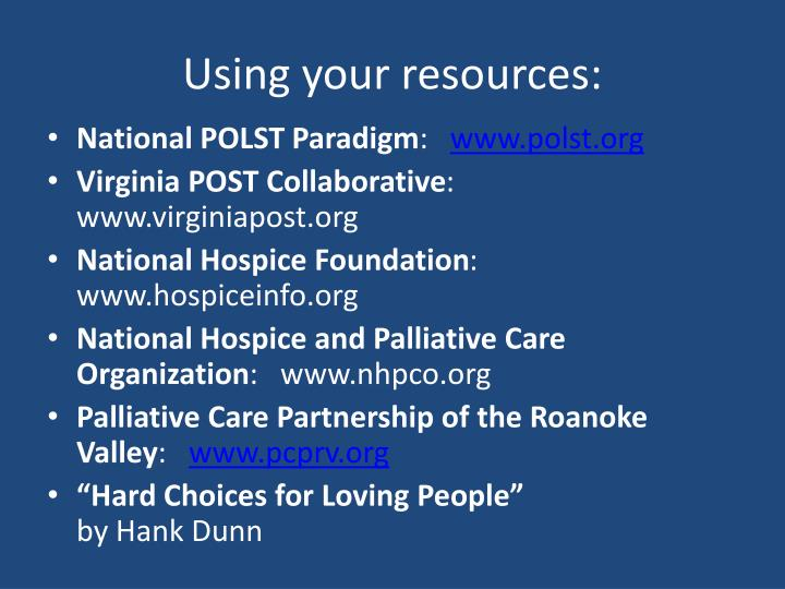 Using your resources: