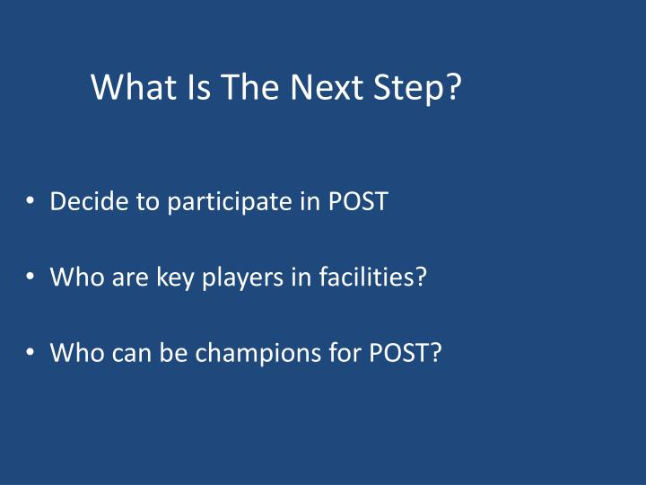 What Is The Next Step?