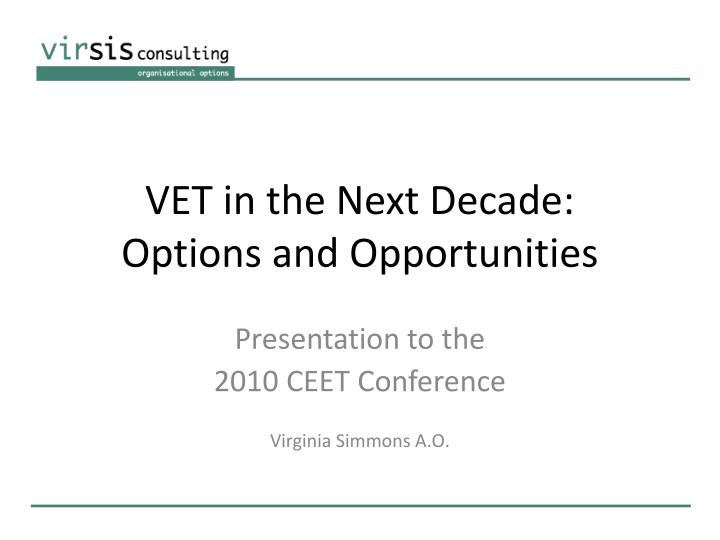 Vet in the next decade options and opportunities