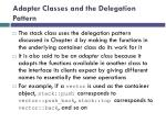 adapter classes and the delegation pattern
