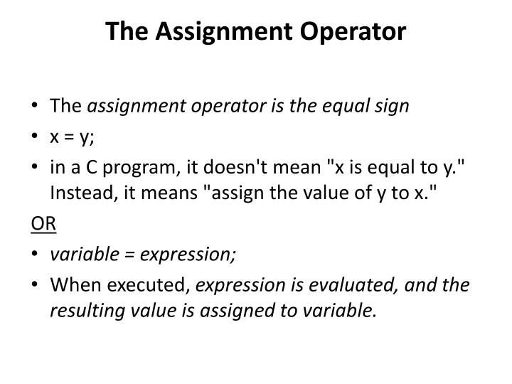 The Assignment Operator