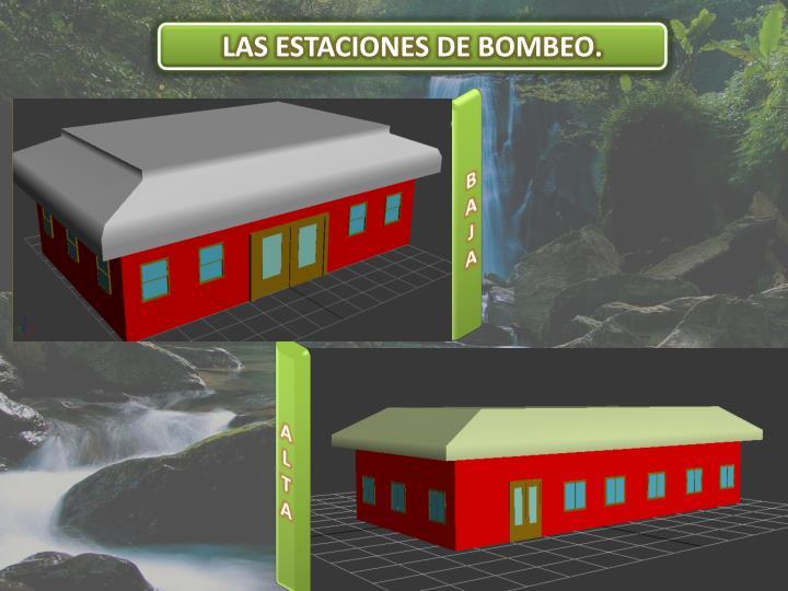 LAS ESTACIONES DE BOMBEO