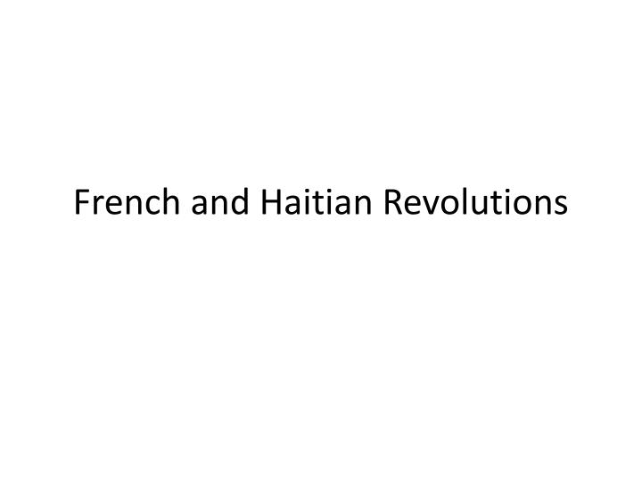 French and haitian revolutions