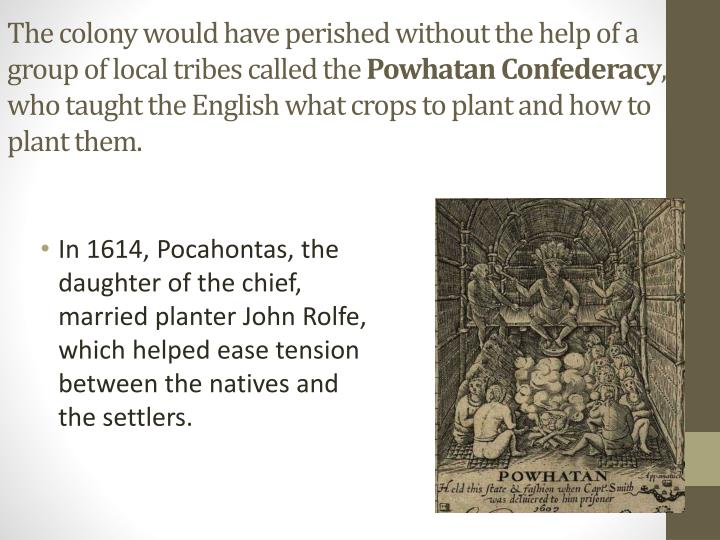 The colony would have perished without the help of a group of local tribes called the